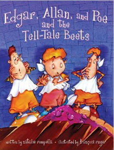 Edgar, Allan, and Poe and the Tell-Tale Beets by Natalie Rompella