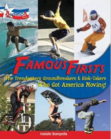 Famous Firsts: The Trendsetters, Groundbreakers, & Risk Takers Who got America Moving by Natalie Rompella